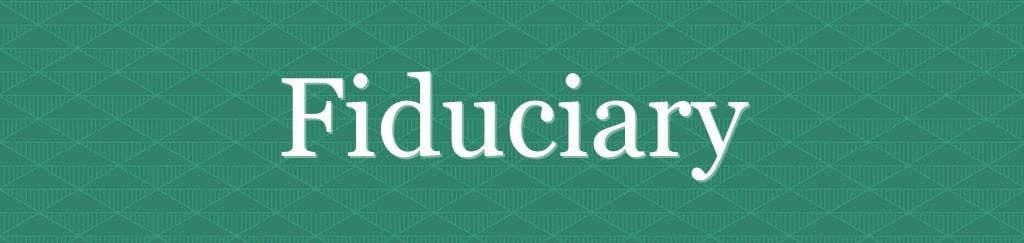 graphic using green chevrons with the word Fiduciary as the title