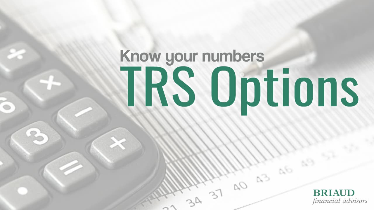 graphic image showing calculator, spreadsheet and pen with words: TRS Options: Know Your Numbers